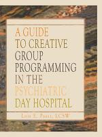 A Guide to Creative Group Programming in the Psychiatric Day Hospital PDF