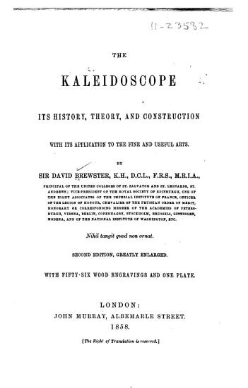 The Kaleidoscope  Its History  Theory and Construction with Its Application to the Fine and Useful Arts PDF