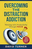Overcoming the Distraction Addiction