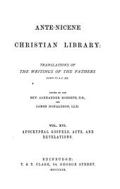 Ante-Nicene Christian Library: Apocryphal Gospels, Acts, and Revelations (1873)