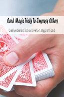 Card Magic Tricks To Impress Others PDF