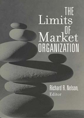 The Limits of Market Organization PDF