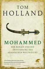 Mohammed  der Koran und die Entstehung des arabischen Weltreichs PDF