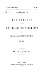 Returns of the Railroad Corporations in Massachusetts, 1857 [-1869] with Abstracts of the Same: Volume 9