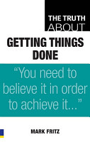 The Truth About Getting Things Done PDF
