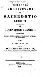 Johannis Chrysostomi De sacerdotie libri VI.: Exrecensione Sengelii cum eiusdem prolegomenis