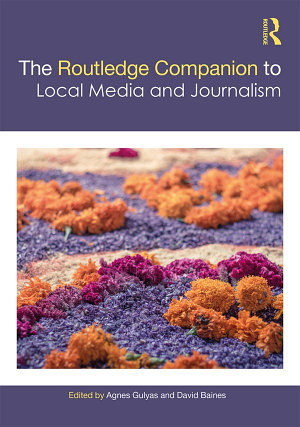 The Routledge Companion to Local Media and Journalism PDF