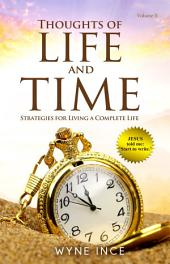 Thoughts of Life and Time (Vol 2): Strategies for Living a Complete Life