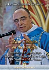 New Insights on the Gospels - Vol. VII: Solemnities – Feasts that may fall on Sunday – Ash Wednesday – Easter Triduum – Other Feasts and Memorials