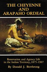 The Cheyenne And Arapaho Ordeal Book PDF