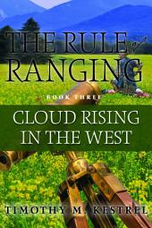 The Rule of Ranging 3: Cloud Rising in the West