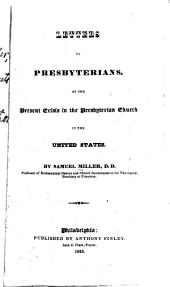Letters to Presbyterians: On the Present Crisis in the Presbyterian Church in the United States
