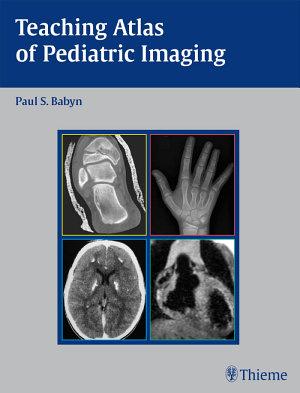 Teaching Atlas of Pediatric Imaging