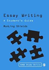 Essay Writing: A Student's Guide
