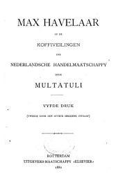 Max Havelaar of de koffiveilingen der Nederlandsche Handelmaatschappy