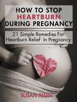 How to Stop Heartburn During Pregnancy