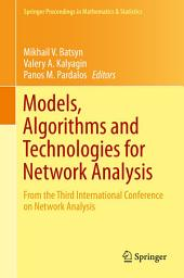 Models, Algorithms and Technologies for Network Analysis: From the Third International Conference on Network Analysis