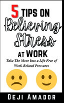 5 Tips on Relieving Stress at Work