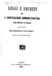 Leggi e decreti per l'unificazione amministrativa del regno d'Italia: con aggiunta delle modificazioni in esse introdotte dopo la loro pubblicazione