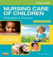 Study Guide for Nursing Care of Children - E-Book: Principles and Practice, Edition 4
