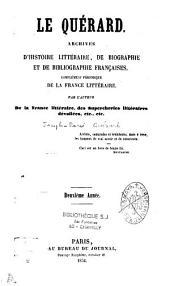 Le Quérard, Archives d'hist. littéraire, de biographie et de bibliographie françaises. Complément périod. de la France littéraire, 1re et 2e années