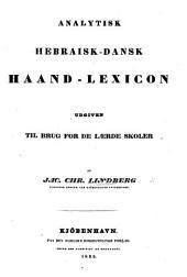 Analytisk Hebraisk-Dansk Haand-Lexicon, udgiven til Brug for de lærde Skoler