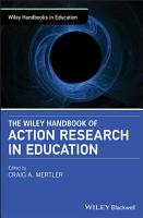 The Wiley Handbook of Action Research in Education PDF