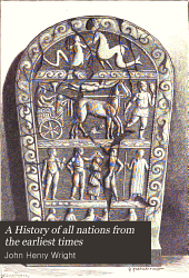 A history of all nations from the earliest times: being a vniversal historical library