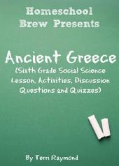 Ancient Greece: Sixth Grade Social Science Lesson, Activities, Discussion Questions and Quizzes