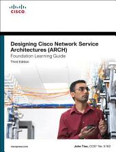 Designing Cisco Network Service Architectures (ARCH) Foundation Learning Guide: (CCDP ARCH 642-874), Edition 3