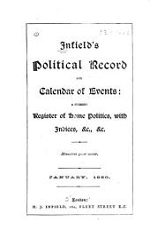 Infield's Political Record and Calendar of Events: A Current Register of Home Politics