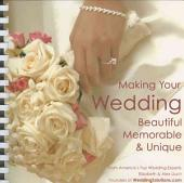 Making Your Wedding Beautiful, Memorable, and Unique: From America's Top Wedding Experts, Elizabeth and Alex Lluch