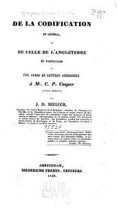 De la codification en géneral: et de celle de l'Angleterre en particulier, en une série de lettres adressées à Mr. C.P. Cooper, avocat anglais