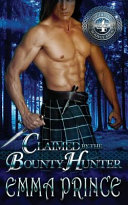 Claimed by the Bounty Hunter  Highland Bodyguards  Book 4