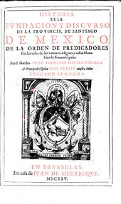 Historia de la fundacion y discurso de la provincia de Santiago de Mexico de la orden de predicadores. Ed. segunda