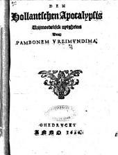 Den Hollantschen Apocalypsis vrymoedelijck uytgheleet: Volume 1