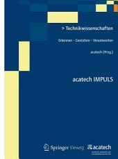 Technikwissenschaften: Erkennen - Gestalten - Verantworten