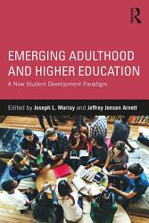 Emerging Adulthood And Higher Education Book PDF