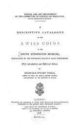 A Descriptive Catalogue of Swiss Coins in the South Kensington Museum