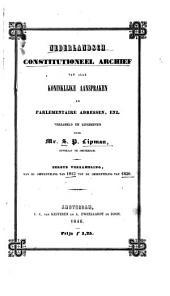 Nederlandsch constitutioneel archief van alle koninklijke aanspraken en parlementaire adressen, enz: Volumes 1-2
