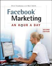Facebook Marketing: An Hour a Day, Edition 2