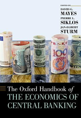 The Oxford Handbook of the Economics of Central Banking