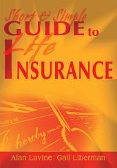 Short and Simple Guide to Life Insurance
