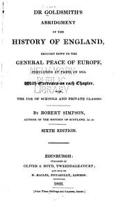 Dr. Goldsmith's Abridgment of the History of England: Brought Down to the General Peace of Europe, Concluded at Paris, in 1815