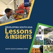 Developing South Asia: Lessons and Insights