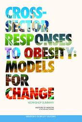 Cross-Sector Responses to Obesity: Models for Change: Workshop Summary
