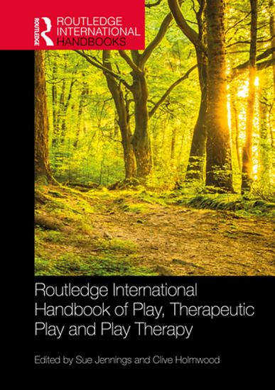 Routledge International Handbook of Play  Therapeutic Play and Play Therapy PDF