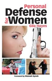 Personal Defense for Women: Practical Advice for Self Protection