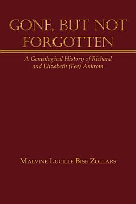 Gone  But Not Forgotten PDF