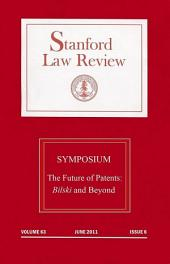 Stanford Law Review: Volume 63, Issue 6 - June 2011: Symposium - the Future of Patents